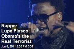 Rapper Lupe Fiasco: President Obama Is 'The Biggest Terrorist'
