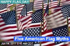 Flag Day: Five Myths About the American Flag