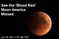 See the 'Blood Red' Moon America Missed