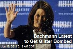 Michele Bachmann Latest to Get Glitter Bombed