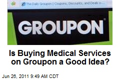 Is Buying Medical Services on Groupon a Good Idea?