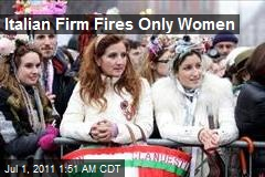 Italian Firm Fires Only Women