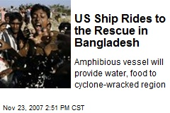 US Ship Rides to the Rescue in Bangladesh