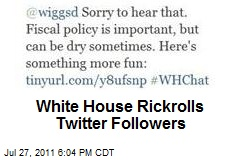 White House Rickrolls Twitter Followers