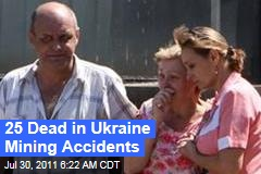 Ukraine Mining Accidents: 25 Dead in Two Separate Incidents