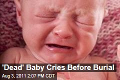 Baby Believed Dead Cries Before Funeral