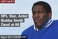 Bubba Smith Dead: NFL Star Remember as Gentle Giant