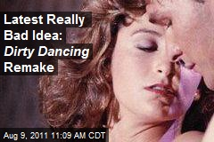 Latest Really Bad Idea: Dirty Dancing Remake