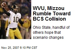 WVU, Mizzou Rumble Toward BCS Collision