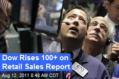 Dow Rises 100+ on Retail Sales Report