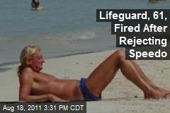 Lifeguard, 61, Fired After Rejecting Speedo