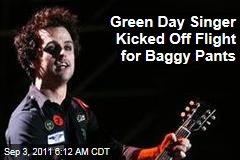 Green Day Singer Billie Joe Armstrong Is Kicked Off His Southwest Flight for Baggy Pants