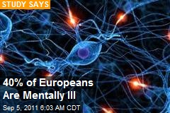 40% of Europeans Are Mentally Ill