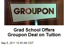 Grad School Offers Groupon Deal on Tuition