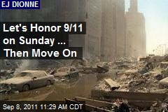 Let's Honor 9/11 on Sunday ... Then Move On