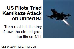 US Pilots Tried Kamikaze Attack on United 93