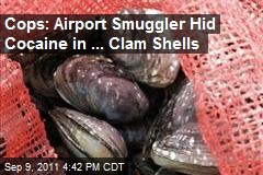 Cops: Airport Smuggler Hid Cocaine in ... Clam Shells