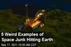 5 Weird Examples of Space Junk Hitting Earth