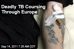Deadly Tuberculosis Coursing Through Europe: WHO