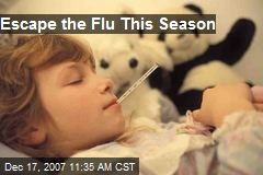 Escape the Flu This Season