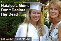 Natalee's Mom: Don't Declare Her Dead
