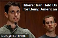 Freed American Hikers Say Iran Held Them Because They Are American