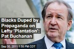 Pat Buchanan Tells Martin Bashir Blacks Duped by 'Liberal Plantation'
