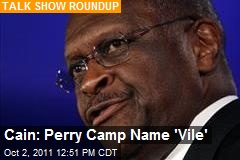 Cain: Perry Camp Name 'Vile'