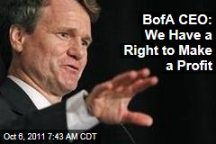Bank of America CEO Brian Moynihan: We Have a Right to Make Profit