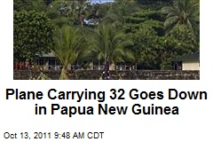 Plane Carrying 32 Goes Down in Papua New Guinea