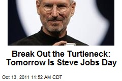 Break Out the Turtleneck: Tomorrow Is Steve Jobs Day