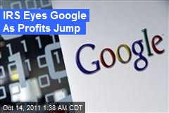 IRS Eyes Google As Profits Jump