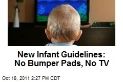 New Infant Guidelines: No Bumper Pads, No TV