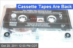 Cassette Tapes Are Back