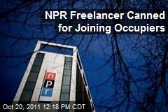 NPR Freelancer Canned for Joining Occupiers