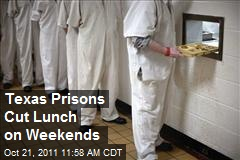 Texas Prisons Cut Lunch on Weekends