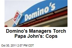 Domino's Pizza Managers Burned Down a Papa John's Location in Florida: Police