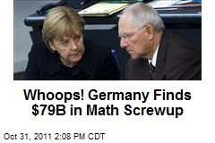 Whoops! Germany Finds $79B in Math Screwup