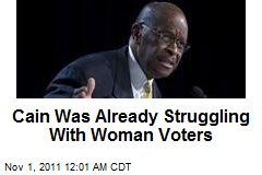 Cain Was Already Struggling With Woman Voters
