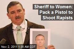 Sheriff to Women: Pack a Pistol to Shoot Rapists