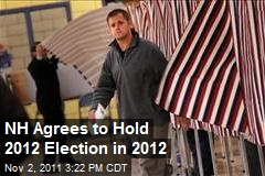 NH Agrees to Hold 2012 Election in 2012