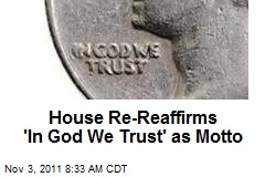 House Re-Reaffirms 'In God We Trust' as Motto