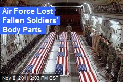 Air Force Lost Fallen Soldiers' Body Parts