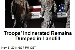 Troops' Incinerated Remains Dumped in Landfill