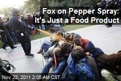 Fox on Pepper Spray: It's Just a Food Product