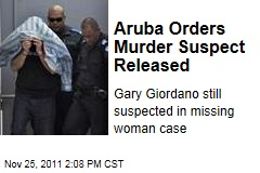 Aruba Orders Gary Giordano Released in Case of Missing US Woman Robyn Gardner