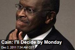 Herman Cain: I'll Decide Whether to Stay in Presidential Race by Monday