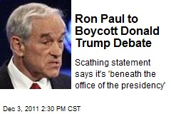 Ron Paul to Boycott Donald Trump Debate
