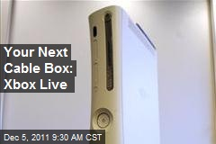Your Next Cable Box: Xbox Live