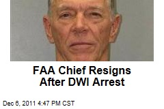 Federal Aviation Administration Chief Randy Babbitt Is Resigning After His DWI Arrest